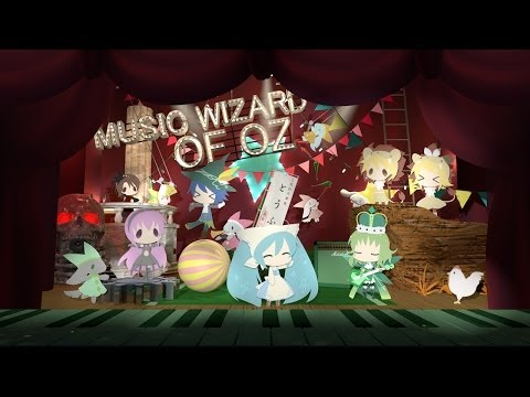 【VOCALOID MUSICAL】Music Wizard of OZ