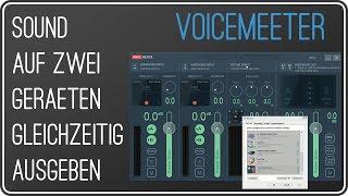VOICEMEETER: Sound auf zwei Geräten gleichzeitig ausgeben | kostenloser Audiomixer | Anleitung
