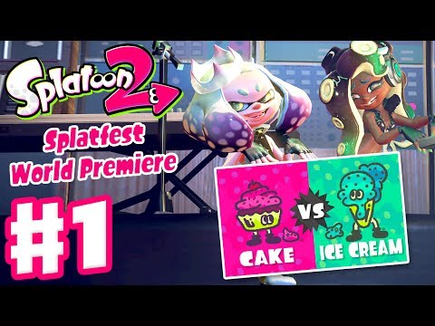 Splatoon 2 Splatfest World Premiere! - Gameplay Part 1 - Cake vs. Ice Cream! (Nintendo Switch)