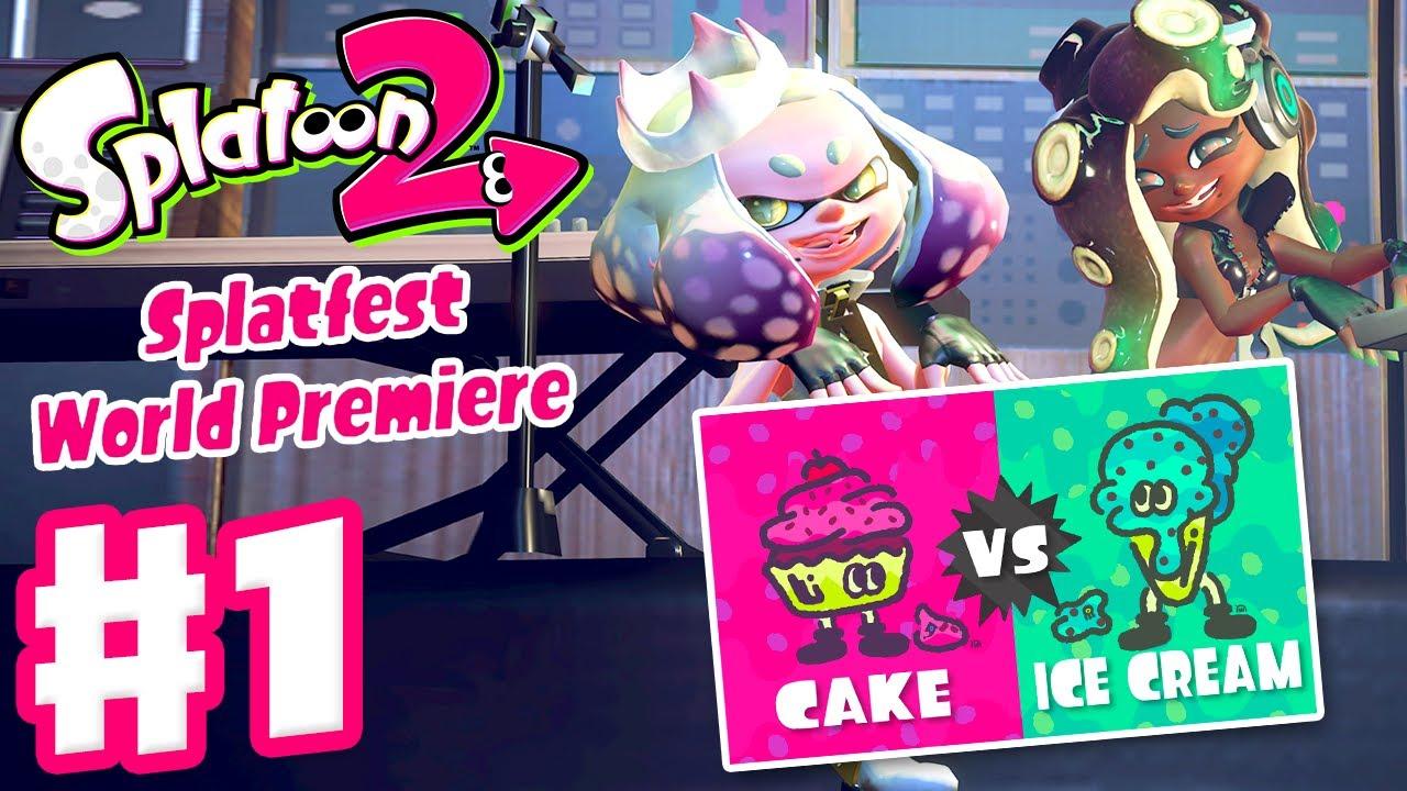 Splatoon 2 Splatfest World Premiere Gameplay Part 1 Cake Vs Ice Cream Nintendo Switch