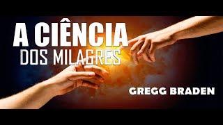 A CIÊNCIA DOS MILAGRES - GREGG BRADEN