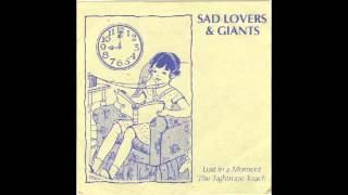 Watch Sad Lovers  Giants Lost In A Moment video