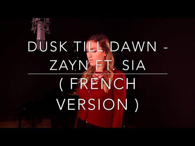 DUSK TILL DAWN ( FRENCH VERSION ) ZAYN FT SIA ( SARA'H COVER )