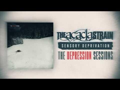 The Acacia Strain - Sensory Deprivation