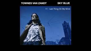 Townes Van Zandt - Last Thing On My Mind