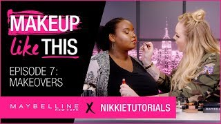 Make Makeovers Happen Episode 7 | Maybelline New York