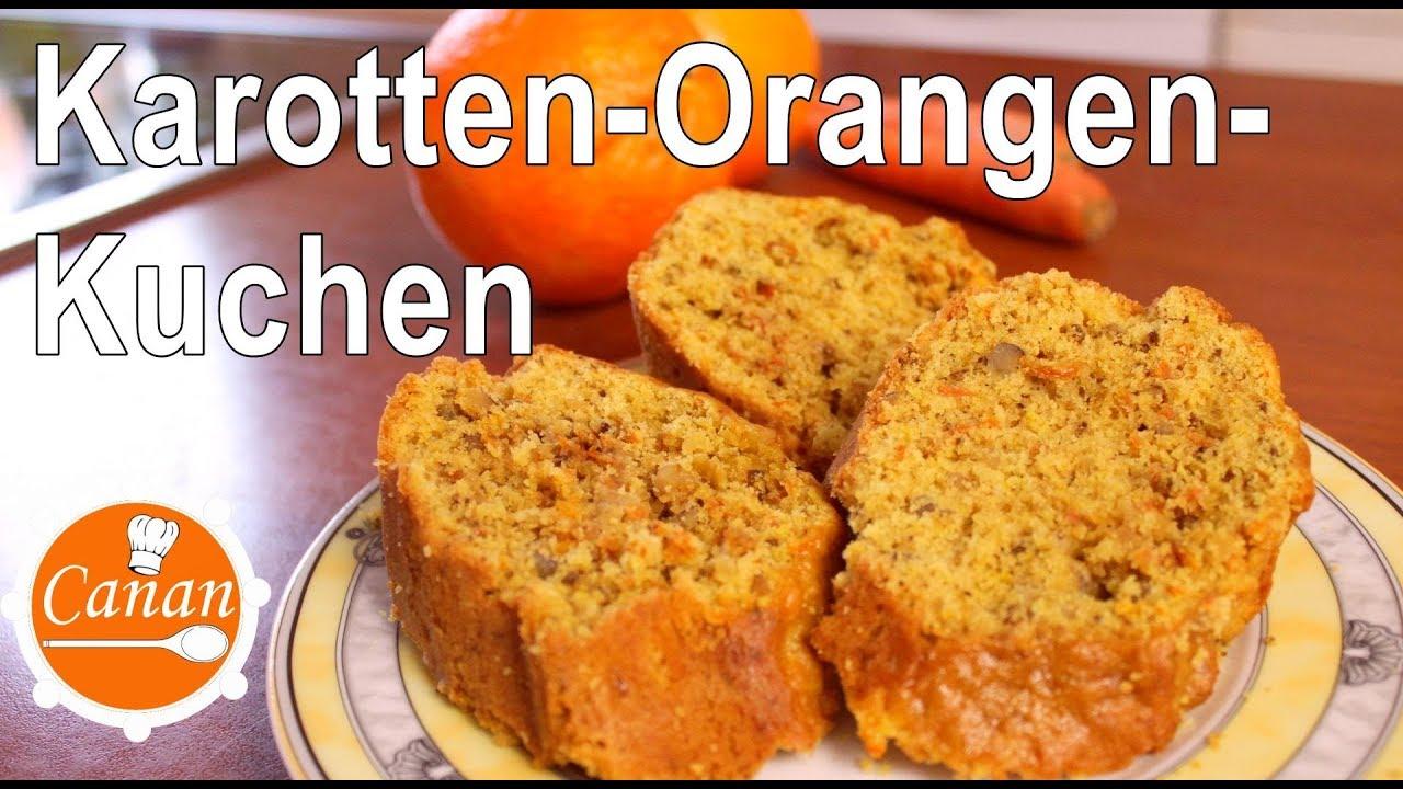 Karotten Orangen Kuchen Mein Leckerer Winterkuchen Canans Rezepte