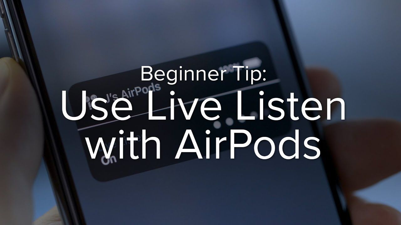 Live Listen gives you super-hearing with AirPods and iOS 12