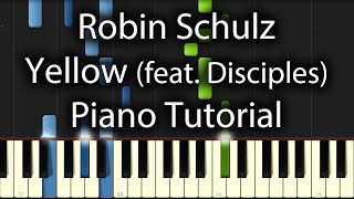 Скачать Robin Schulz Feat Disciples Yellow Tutorial How To Play On Piano