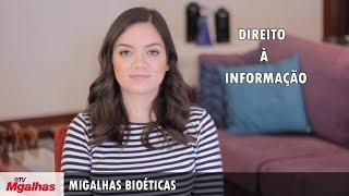 Migalhas Bioéticas - Direito à Informação