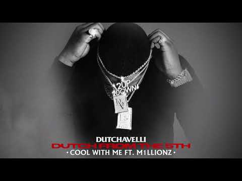 Dutchavelli – Cool With Me ft. M1llionz