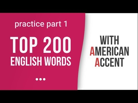 Top 200 Most Common English Words with American Accent: Part 1