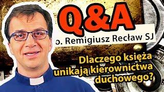Dlaczego księża unikają kierownictwa duchowego? [Q&A#5]