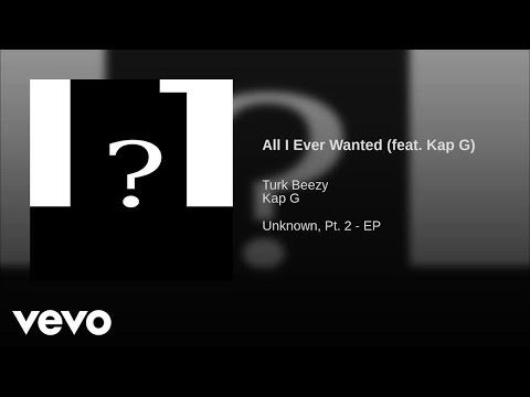 Voorspelling beeld van: Turk Beezy - All I Ever Wanted (Feat. Kap G)