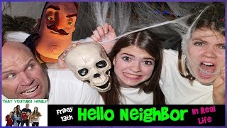 HELLO NEIGHBOR IN REAL LIFE/ That YouTub3 Family