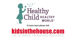 Healthy Child Healthy World and Kids in the House