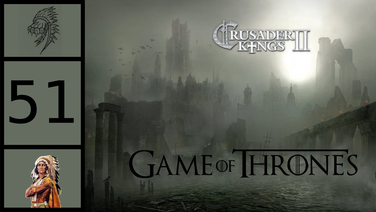 CK2 Game of Thrones - Rhoynar Restoration #51 - The Last (Un-)Free City