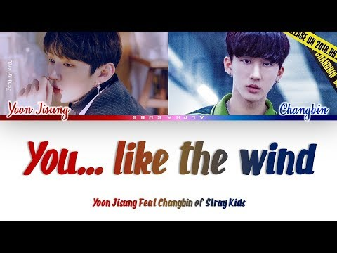 Free Download Yoon Jisung Feat Changbin Of Stray Kids - You... Like The Wind [바람 같은 너] Lyrics/가사 [han|rom|eng] Mp3 dan Mp4