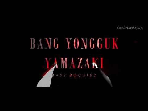 BANG YONGGUK - YAMAZAKI [BASS BOOSTED]