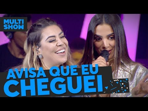 Avisa Que Eu Cheguei | Anitta + Naiara Azevedo | Música Boa Ao Vivo | Música Multishow