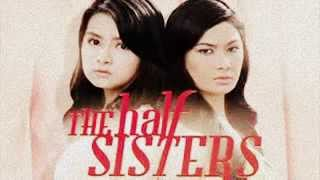 THE HALF-SISTERS THEMESONG BY MARICRIS GARCIA
