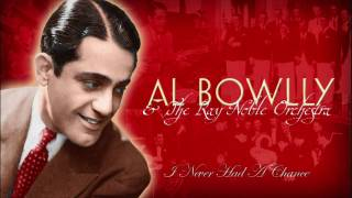 Al Bowlly: I Never Had A Chance