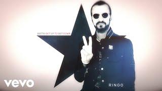Ringo Starr - Gotta Get Up To Get Down (Audio)