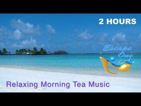 Morning Tea Music for Morning Tea & Morning Tea Ideas: Best of Morning Tea Music Playlist
