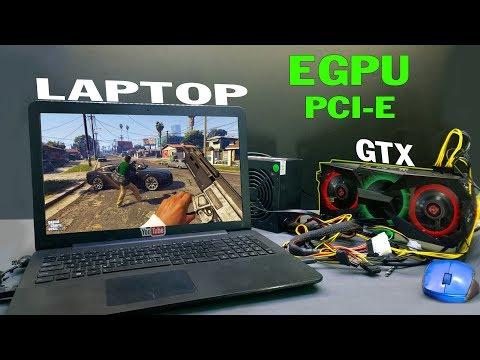 Độ Chế Laptop Cũ Chạy Được Card Đồ Họa Khủng GTX 1060 6GB Chơi Game Thoải Mái (eGPU Laptop)