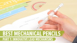 The Best Mechanical Pencils Part 1: Innovative Lead Mechanisms
