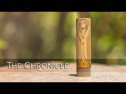 The Chronicle by RNV Designs -  One of the best mech mods in it's class!