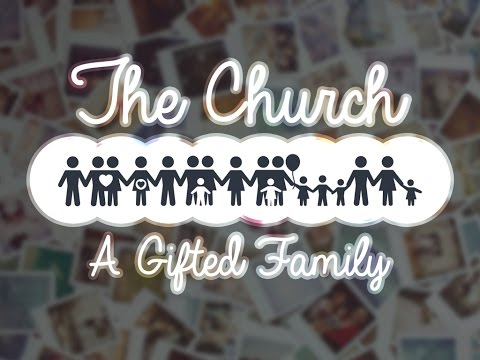 A Gifted Family: Build Up The Church