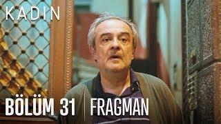 Kadın 31. Bölüm Fragmanı