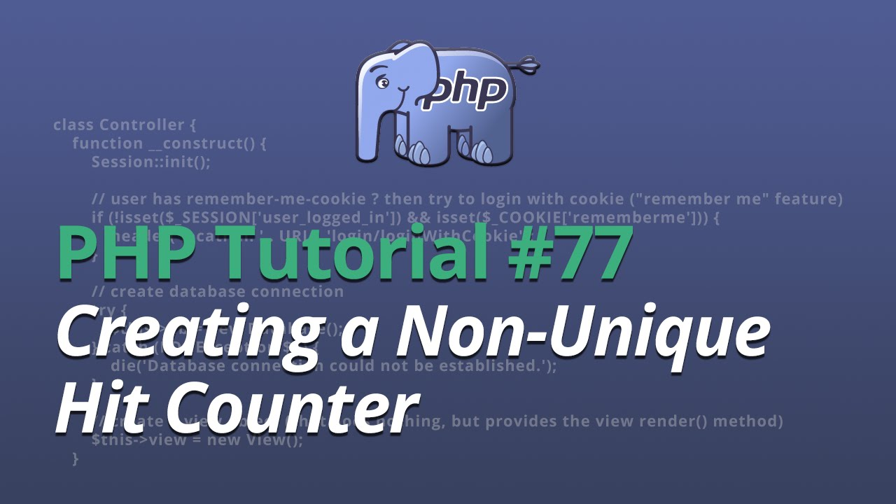 PHP Tutorial - #77 - Creating a Non-Unique Hit Counter