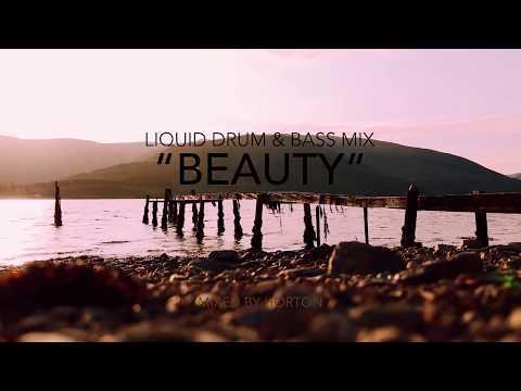 """""""Beauty"""" ~ Chilled Liquid Drum & Bass Mix"""