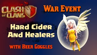 Clash of Clans | Hard Cider and Healers Clash of Clans War Event - Beer Goggles Clan