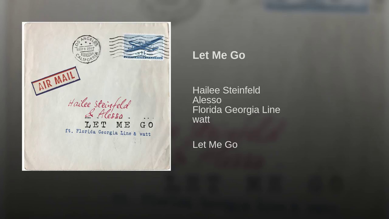 download lagu hailee steinfeld alesso let me go
