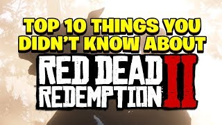 10 Red Dead Redemption 2 Facts You Probably Didn't Know