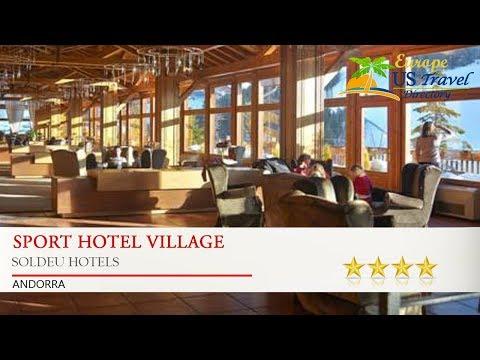 Sport Hotel Village - Soldeu Hotels, Andorra