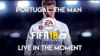 Portugal. The Man - Live In The Moment (FIFA 18 Soundtrack)