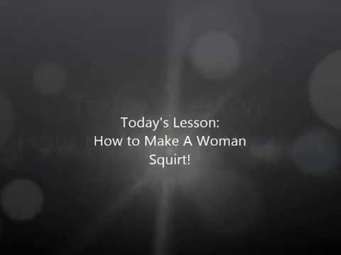How to Make a Woman Squirt (Extended pic version) from YouTube · Duration:  2 minutes