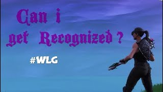 Can i get Recognized? #WLG (Fortnite montage #2)