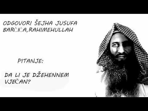 DA LI JE DŽEHENNEM VJEČAN? - Šejh Jusuf Barčić (رحمه الله)