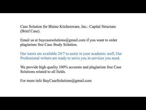 Case Solution Blaine Kitchenware Inc Capital Structure