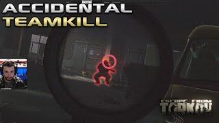 Accidental Team Kill - Escape From Tarkov
