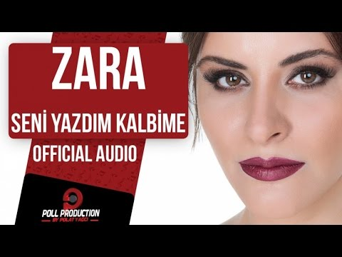 ZARA - SENİ YAZDIM KALBİME ( OFFICIAL AUDIO )