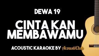 Cinta Kan Membawamu - Dewa 19 (Acoustic Guitar Karaoke)