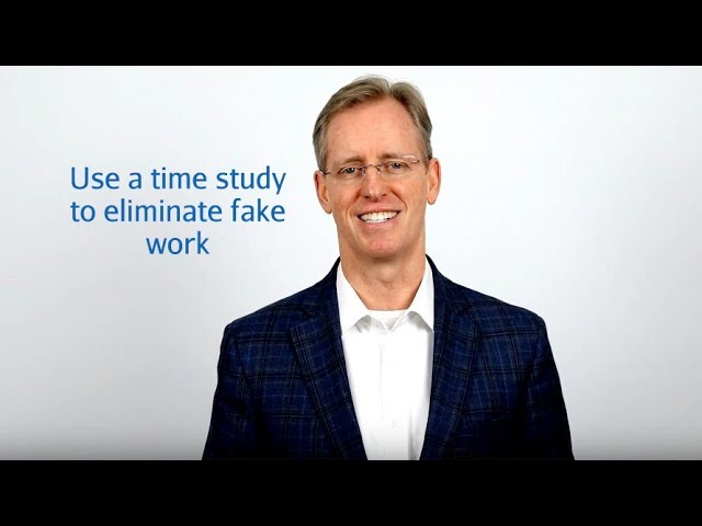 Use a time study to eliminate fake work