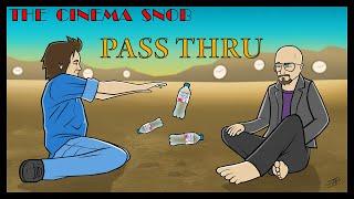Pass Thru - The Cinema Snob