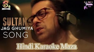 Jag Ghoomeya Hindi Karaoke Instrumental Song Male Version Sultan Salman Khan Anushka Sharma Dj Raj